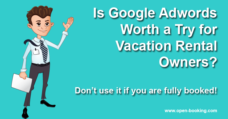 Is Google Adwords Worth a Try for Vacation Rental Owners?