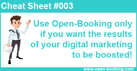 Cheat sheet 003: Use open booking only if you want the results of your digital marketing to be boosted!